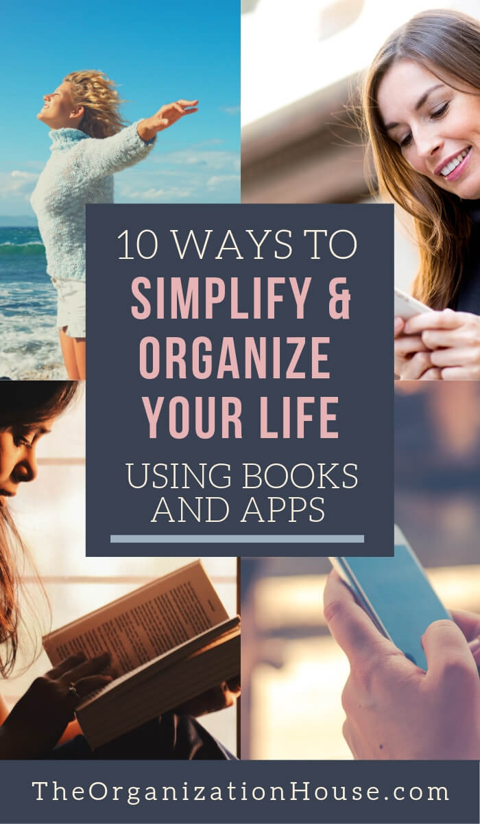 10 Ways to Simplify and Organize Your Life with Books and Apps - TheOrganizationHouse.com