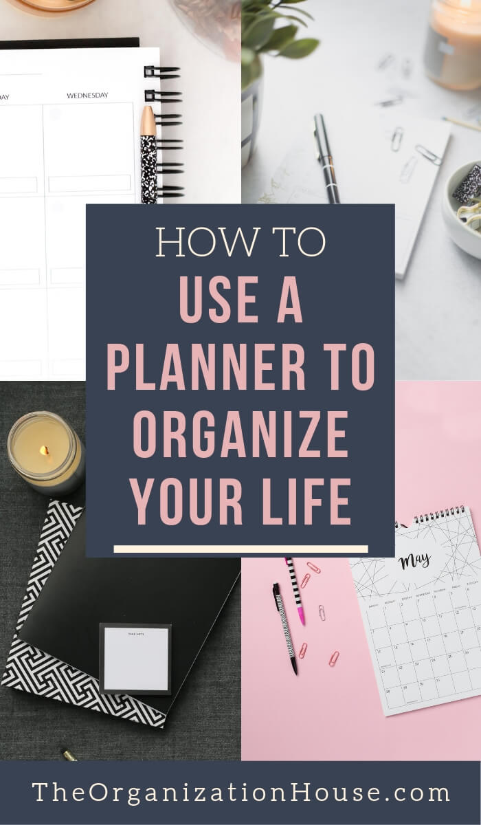 How to Use a Planner to Effectively Organize Your Life - TheOrganizationHouse.com