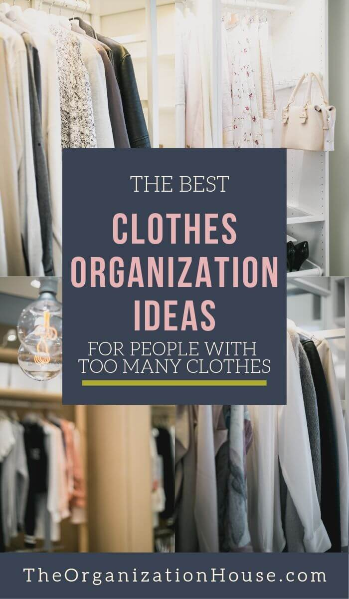 The Best Clothes Organization Ideas for People with Too Many Clothes - TheOrganizationHouse.com