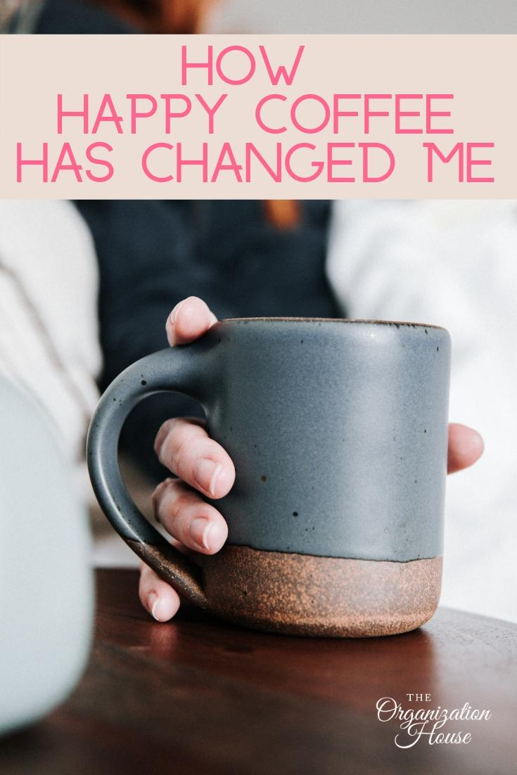 How Happy Coffee Has Changed Me and How it Might Change You Too  - TheOrganizationHouse.com