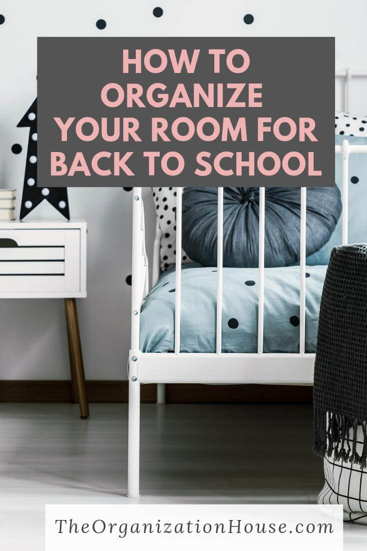How to Organize Your Room for Back to School and Start the Year Off Right - TheOrganizationHouse.com