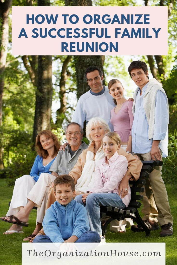 How to Organize a Successful Family Reunion That Everyone Will Remember for Years to Come - TheOrganizationHouse.com