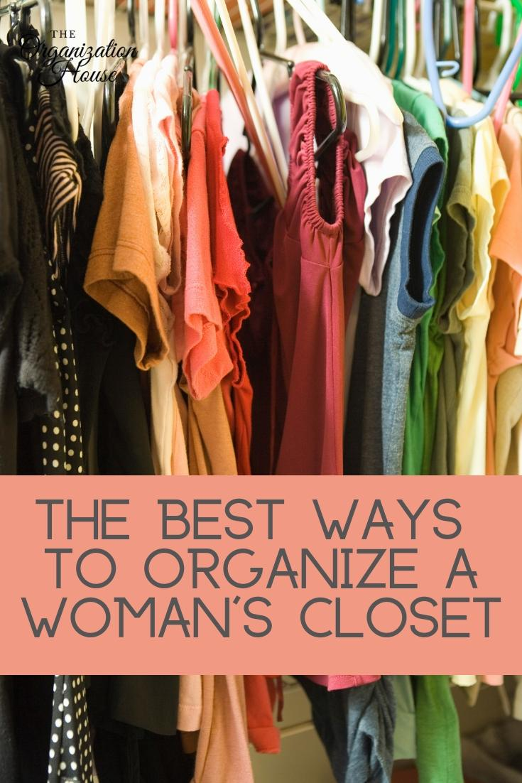 The Absolute Best Ways to Organize a Woman's Closet  - TheOrganizationHouse.com