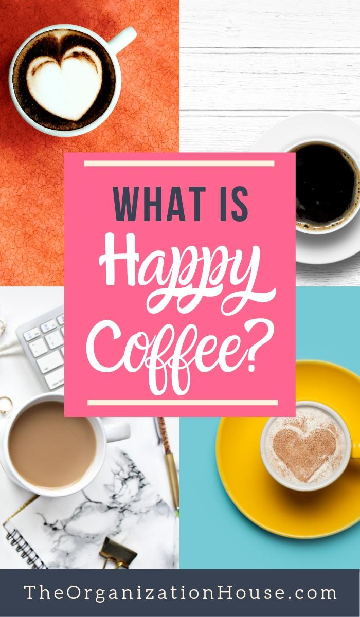 What is Smart Coffee? Why Happy Coffee has been a lifesaver and why I will never stop drinking it - My Happy Coffee Review -  - TheOrganizationHouse.com