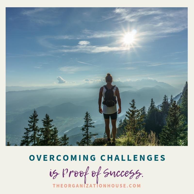 Empowering Beliefs for Success 4 - Overcoming Challenges is Proof of Success  - TheOrganizationHouse.com