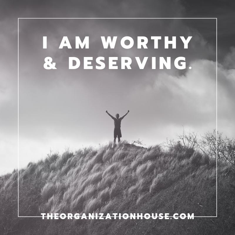 Empowering Beliefs for Success 5 - I am worthy and deserving of success  - TheOrganizationHouse.com