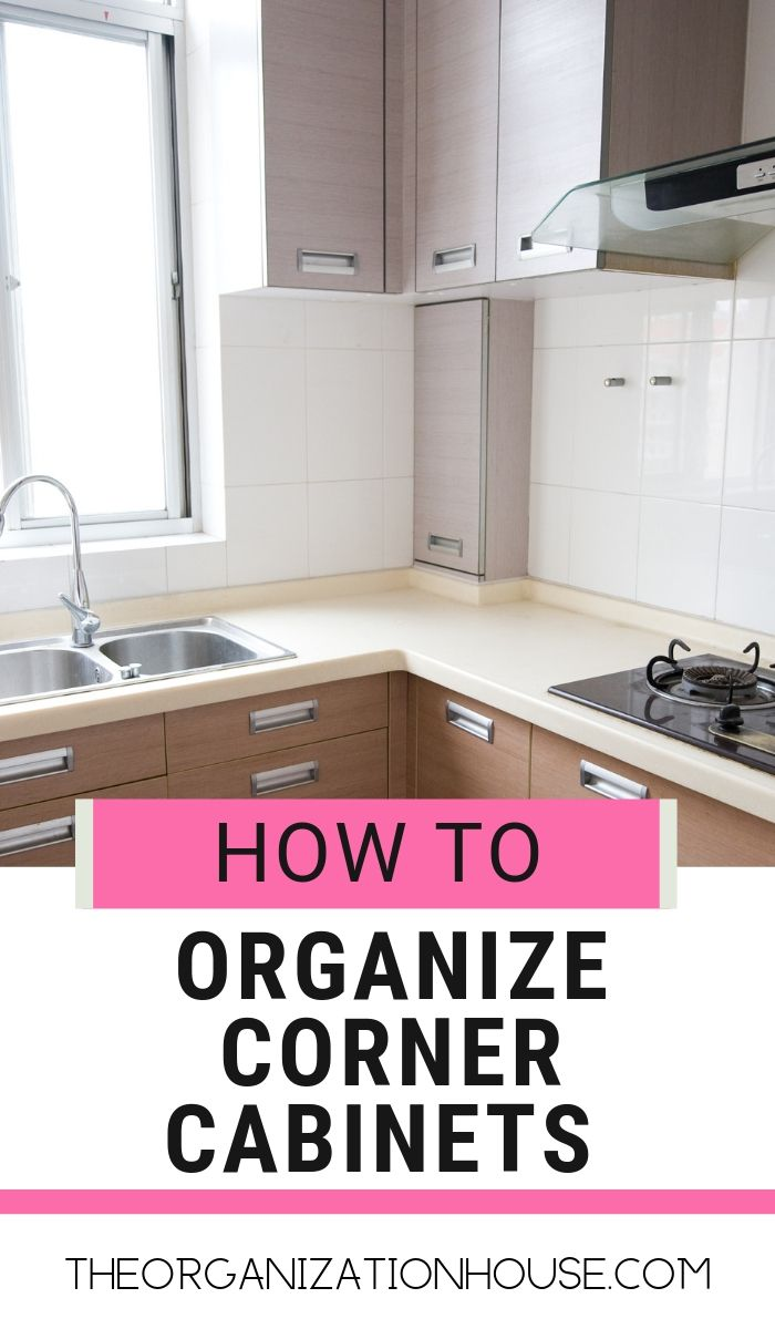 How To Organize A Corner Cabinet The Organization House