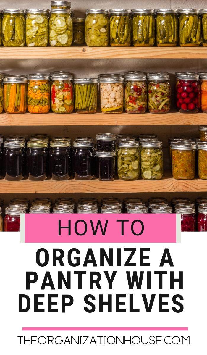 How to Organize a Pantry with Deep Shelves - Pantry Organization Made Easy   - TheOrganizationHouse.com