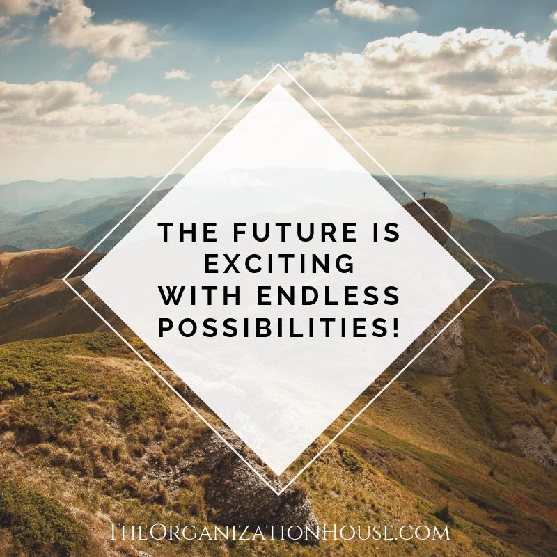 Empowering Belief for Success # 1 - The future is exciting with endless possibilities! - TheOrganizationHouse.com