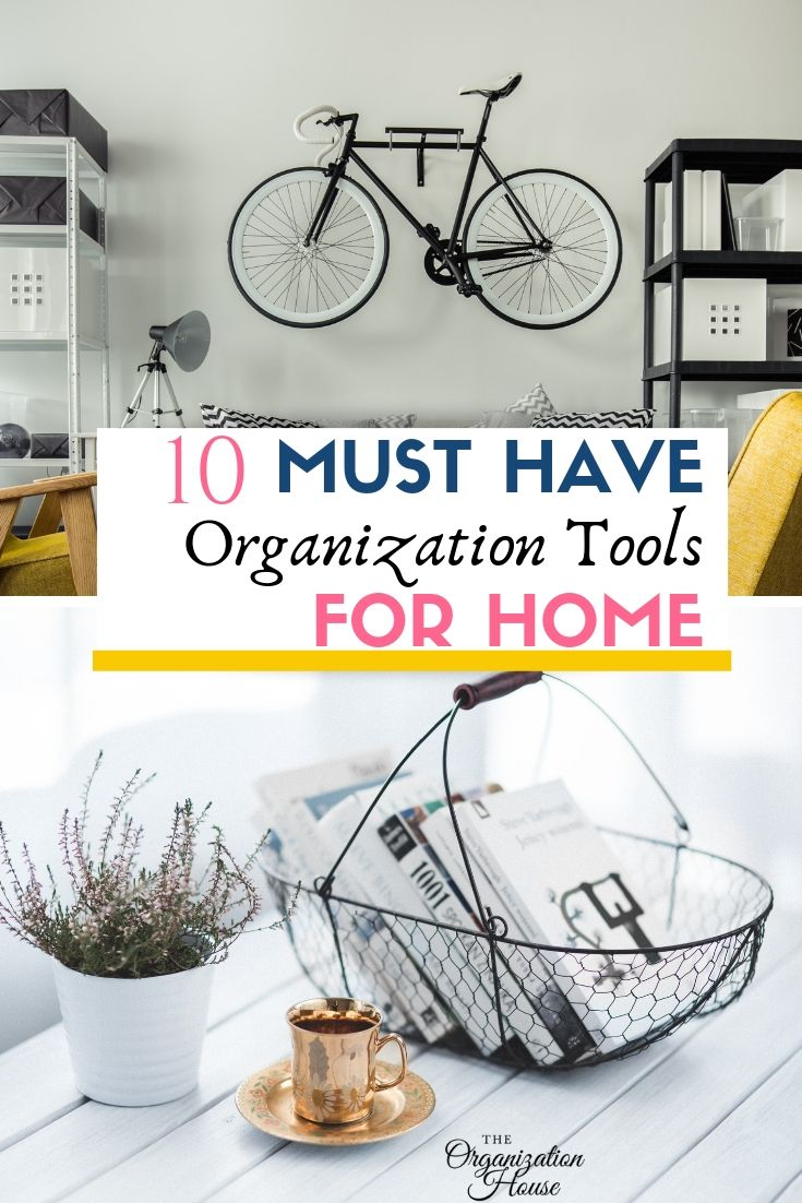 10 Must-Have Organization Tools for Home - TheOrganizationHouse.com