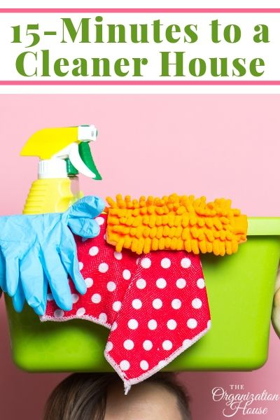 15 Minutes to a Cleaner House  - TheOrganizationHouse.com
