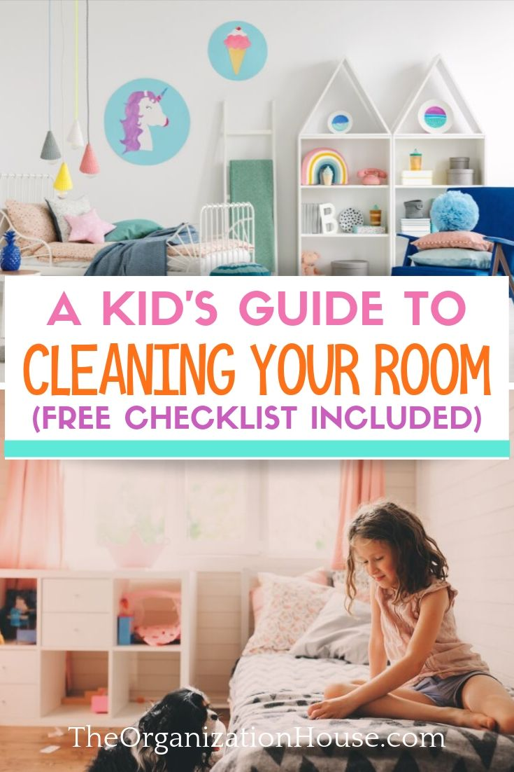 A Kid's Guide to Cleaning Your Room with Free Printable Checklist   - TheOrganizationHouse.com