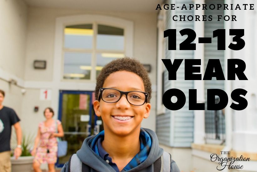 Age-Appropriate Chores for 12-13 Year Olds - TheOrganizationHouse.com