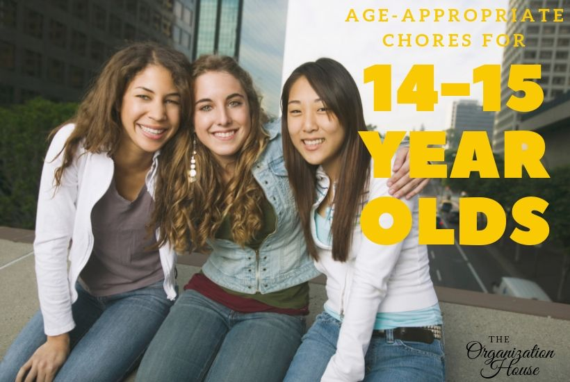 Age-Appropriate Chores for 14-15 Year Olds - TheOrganizationHouse.com