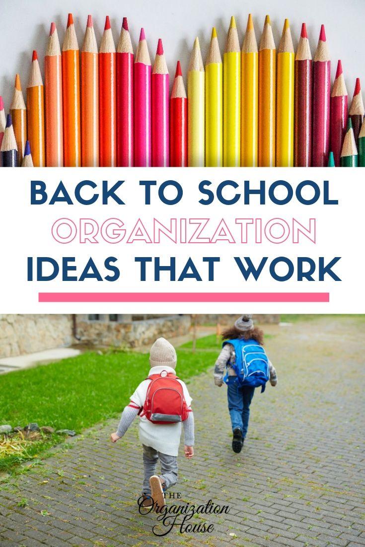 Back to School Organization Ideas That Work - TheOrganizationHouse.com