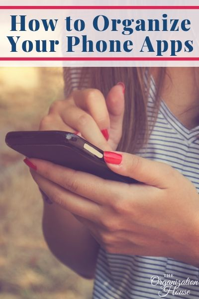 Easy Ways How to Organize Your Phone Apps  - TheOrganizationHouse.com