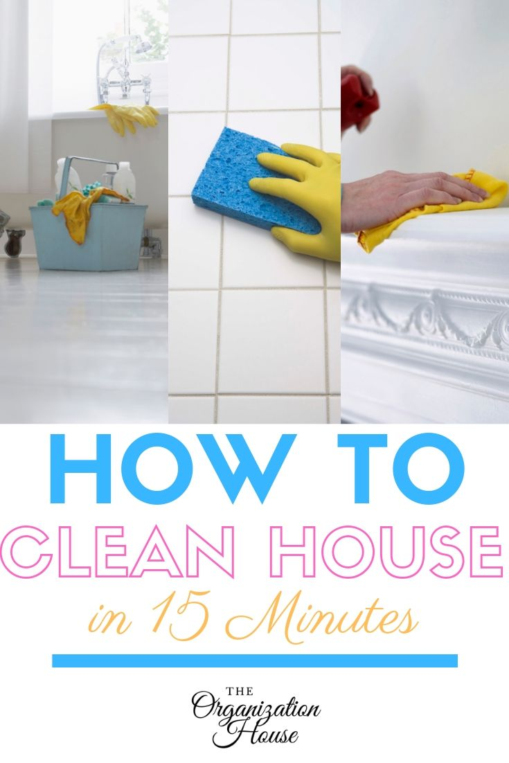 How to Clean House in 15 Minutes - TheOrganizationHouse.com
