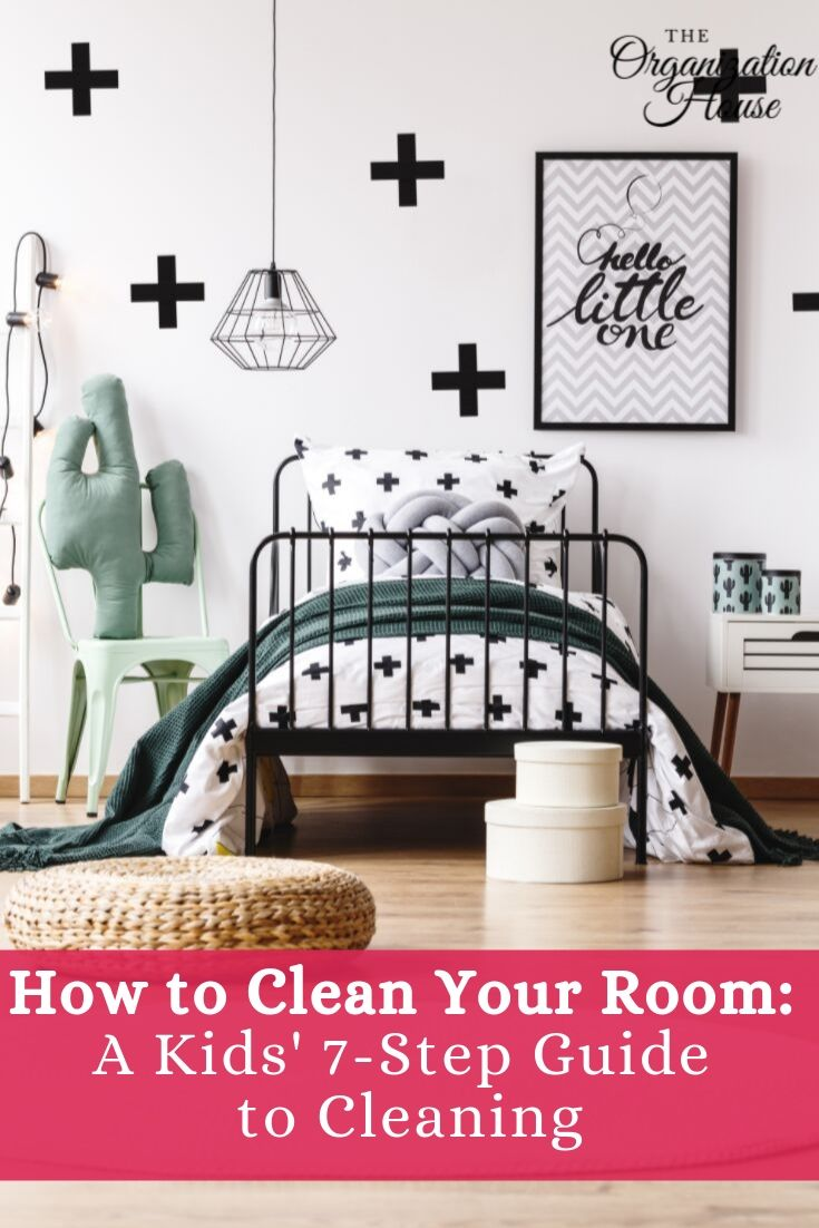 How to Clean Your Room - A Kids' 7-Step Guide to Cleaning - TheOrganizationHouse.com