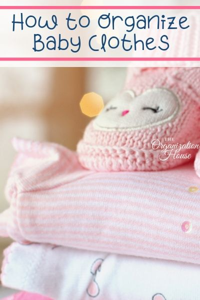 How to Organize Baby Clothes Effectively  - TheOrganizationHouse.com