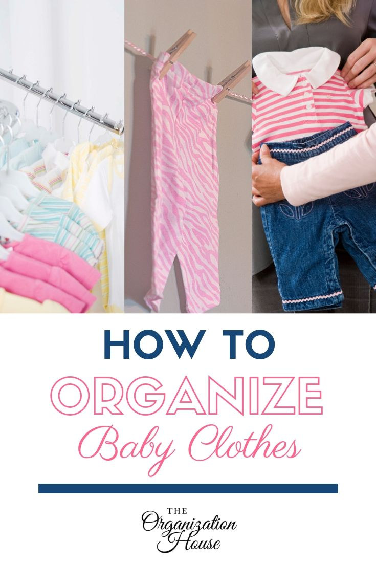 How to Organize Baby Clothes When You're Overwhelmed - TheOrganizationHouse.com