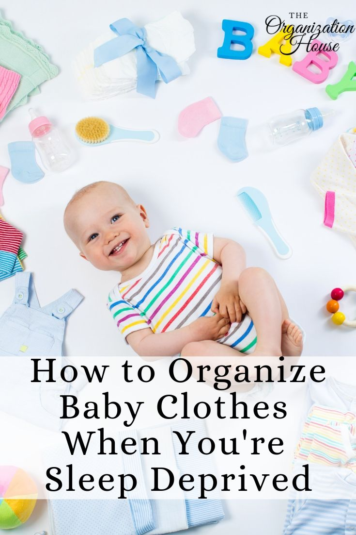 How to Organize Baby Clothes When You're Sleep Deprived - TheOrganizationHouse.com