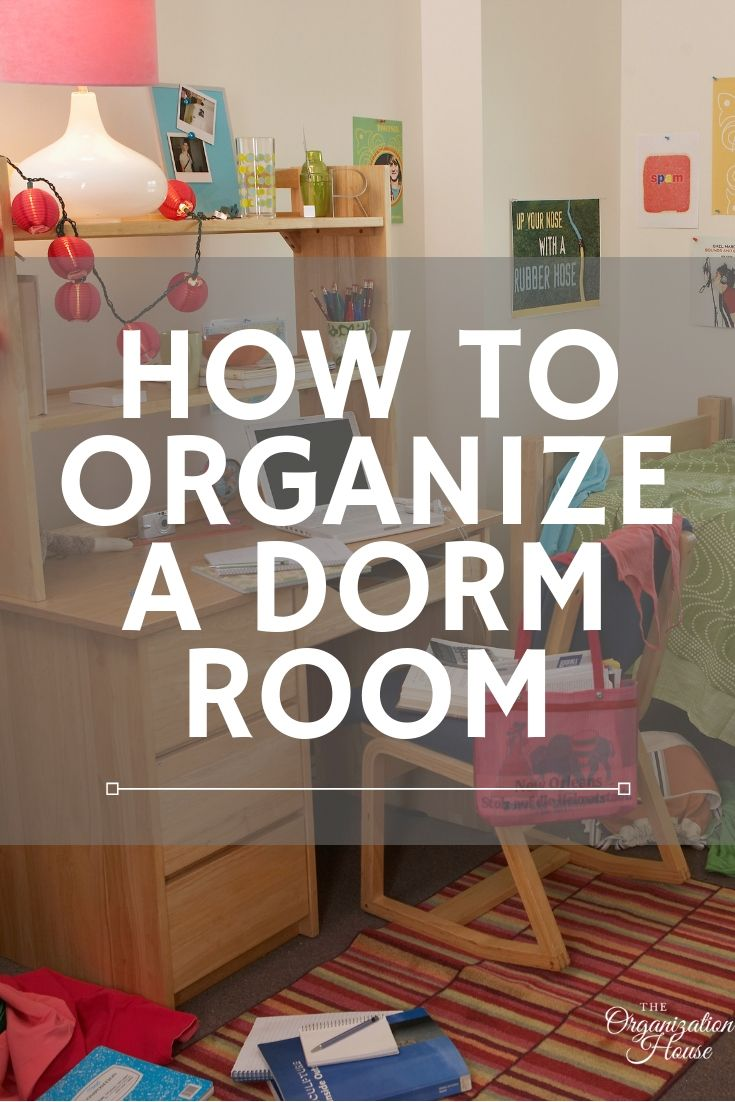 How to Organize a Dorm Room - TheOrganizationHouse.com