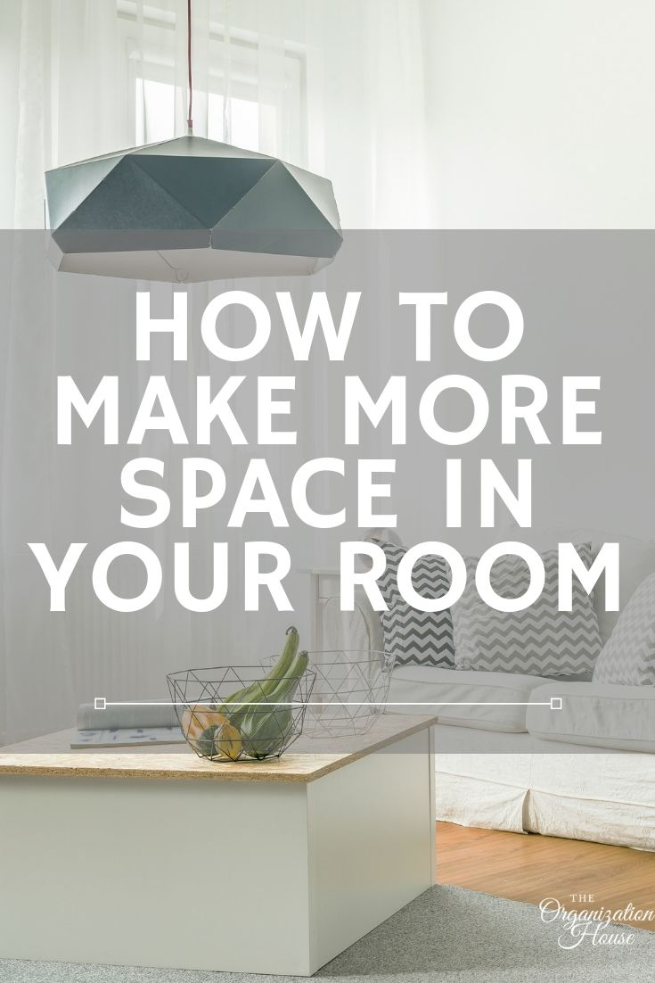 Ideas for How to Make More Space in Your Small Room - TheOrganizationHouse.com