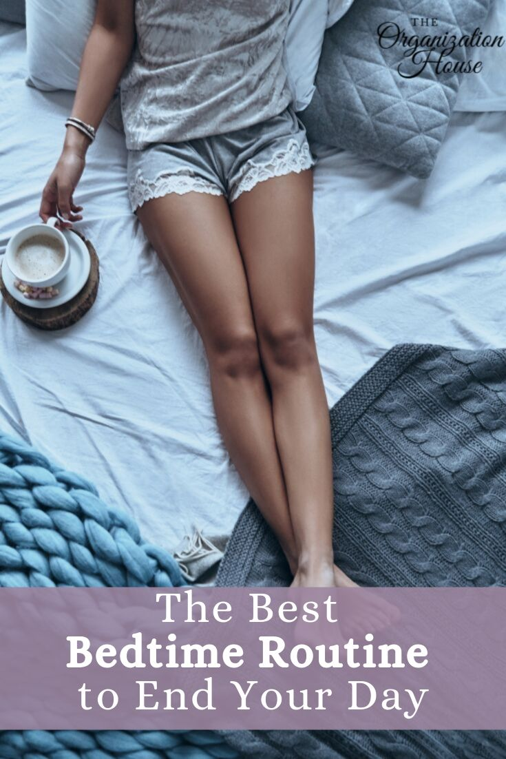 The Best Bedtime Routine to End Your Day - TheOrganizationHouse.com