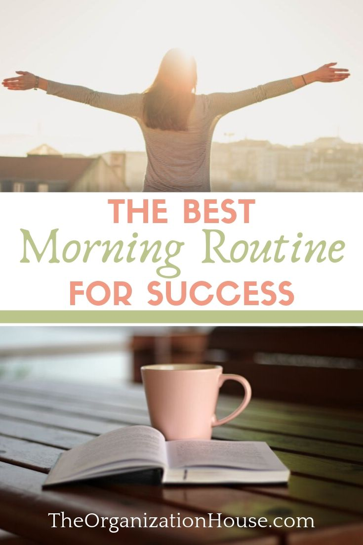 The Best Morning Routine for Success - TheOrganizationHouse.com