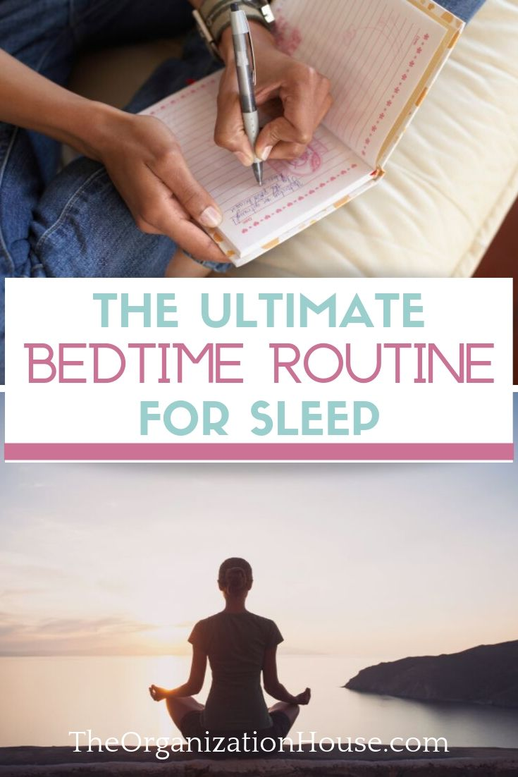 The Ultimate Bedtime Routine for Sleep - TheOrganizationHouse.com