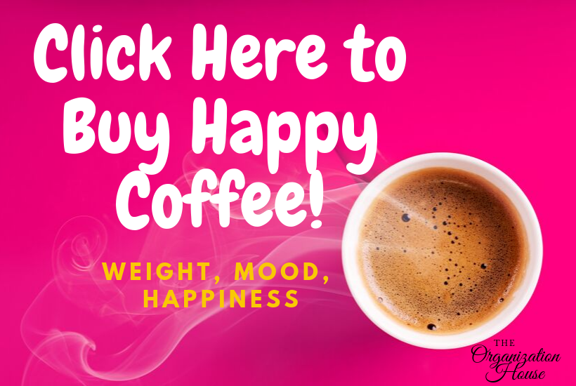 Click Here to Buy Happy Coffee - TheOrganizationHouse.com