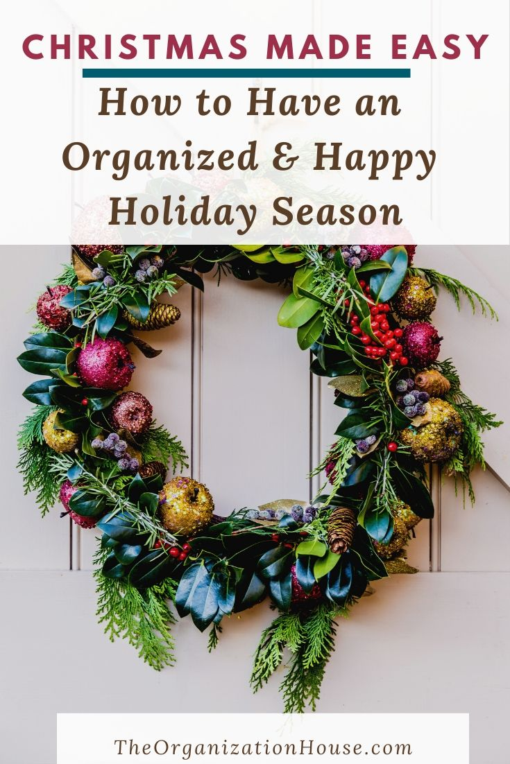 Christmas Made Easy - How to Have an Organized and Happy Holiday Season - TheOrganizationHouse.com