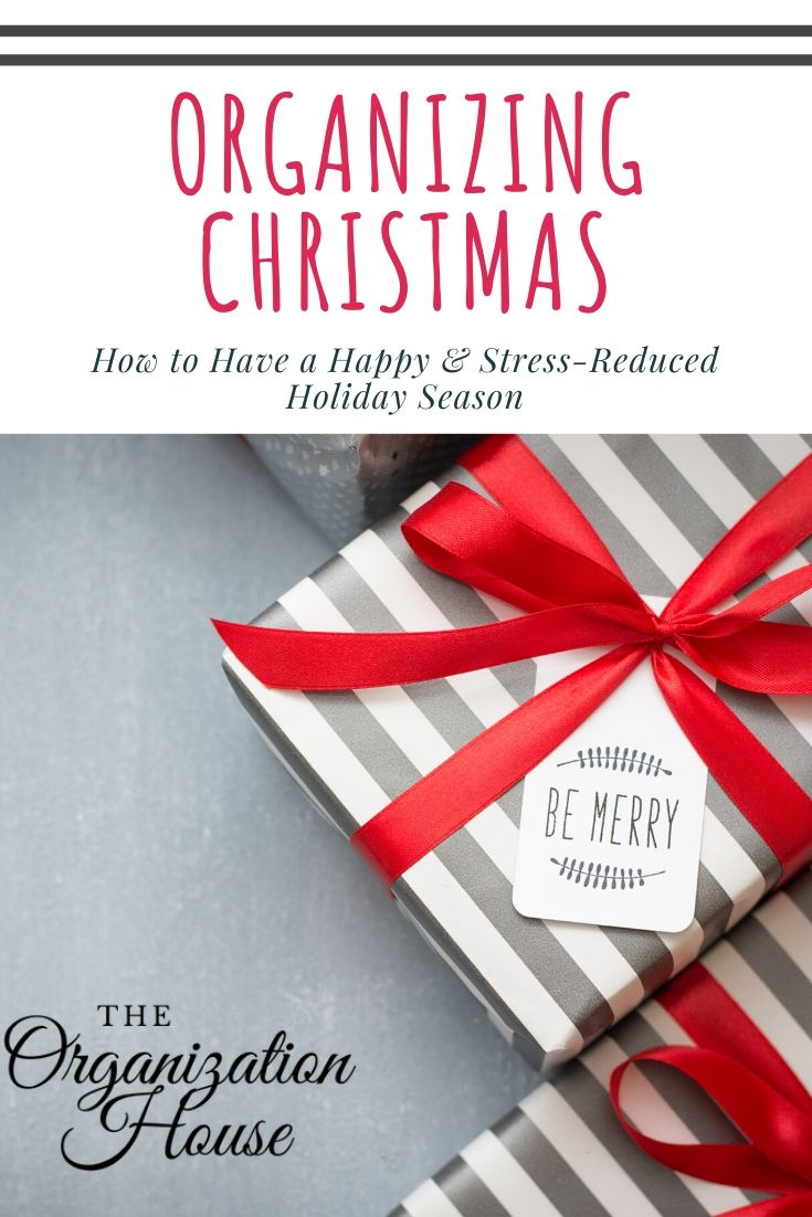 Organizing Christmas - How to Have a Happy and Stress-Reduced Christmas Season - TheOrganizationHouse.com