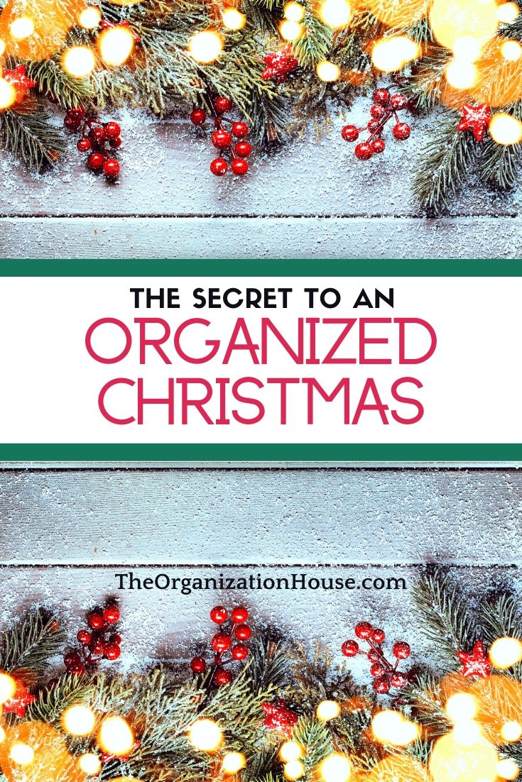 The Secret to an Organized Christmas - TheOrganizationHouse.com