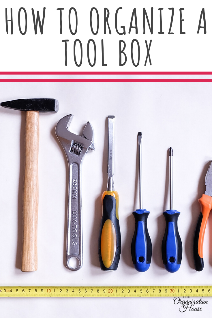 How to Organize a Tool Box That Works for You - TheOrganizationHouse.com